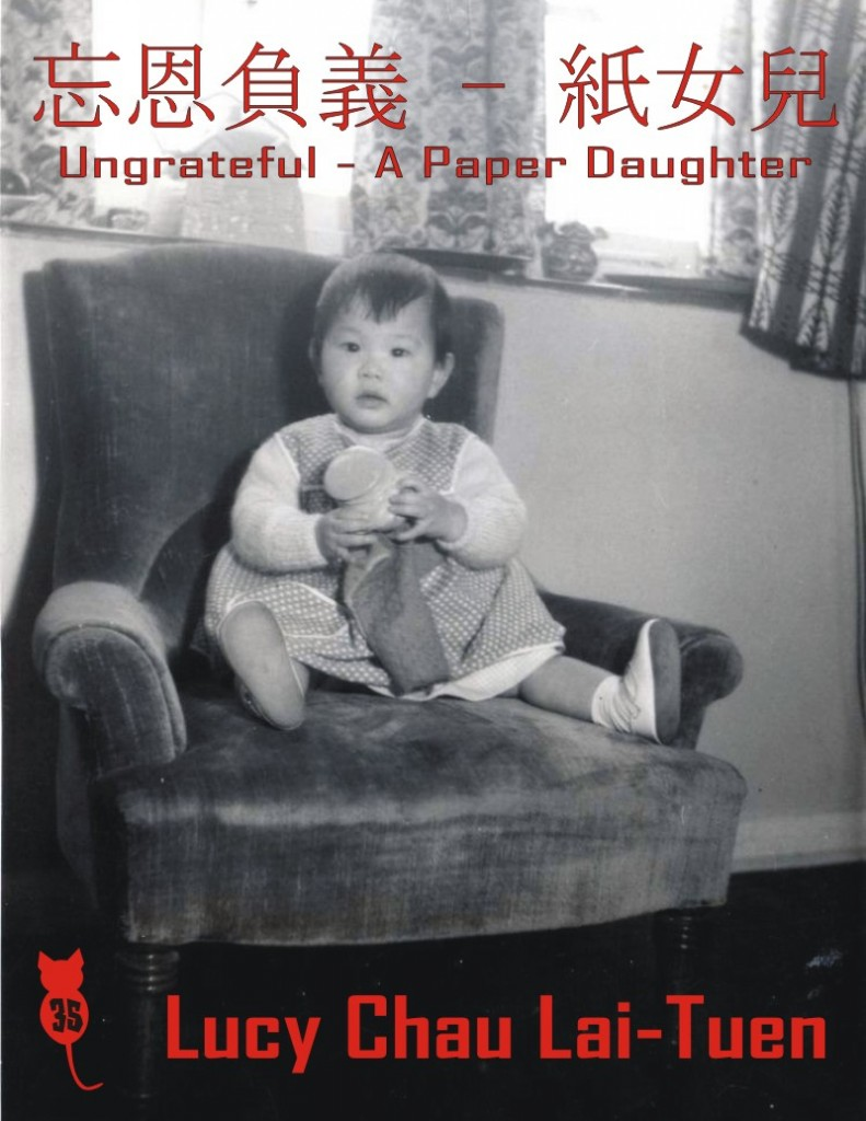 Lucy Chau Lai-Tuen - Ungrateful - A Paper Daughter